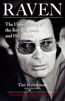 Raven: The Untold Story of the Rev. Jim Jones and His People, Tim Reiterman