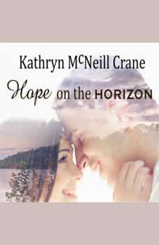 Hope on the Horizon: A Serenity Falls Novel, Kathryn Crane
