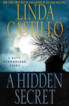 A Hidden Secret: A Kate Burkholder Short Story A Kate Burkholder Short Story, Linda Castillo