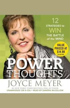Power Thoughts: 12 Strategies for Winning the Battle of the Mind, Joyce Meyer