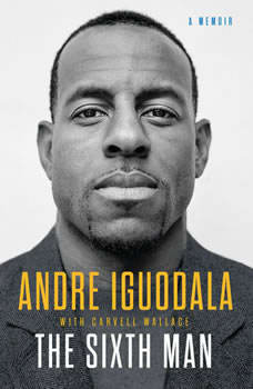 The Sixth Man: A Memoir, Andre Iguodala