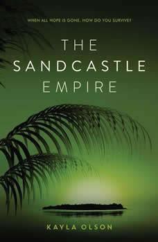The Sandcastle Empire, Kayla Olson