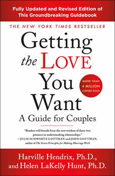 Getting the Love You Want: A Guide for Couples: Third Edition, Harville Hendrix, Ph.D.