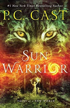 Sun Warrior: Tales of a New World Tales of a New World, P. C. Cast