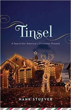 Tinsel: A Search for America's Christmas Present A Search for America's Christmas Present, Hank Stuever