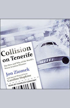 Collision on Tenerife: The How and Why of the World's Worst Aviation Disaster, Jon Ziomek