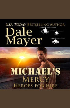 Michael's Mercy: Book 10: Heroes For Hire, Dale Mayer