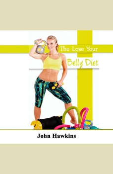 The Lose Your Belly Diet, John Hawkins