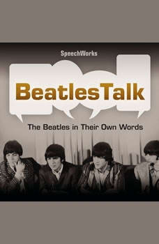 BeatlesTalk: The Beatles in Their Own Words, Unknown