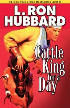 Cattle King for a Day, L. Ron Hubbard