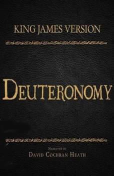 The Holy Bible in Audio - King James Version: Deuteronomy, David Cochran Heath