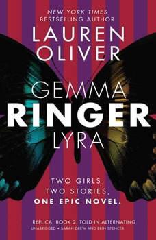 Ringer, Version 1: Replica, Book 2. Told in Alternating Chapters, Lauren Oliver