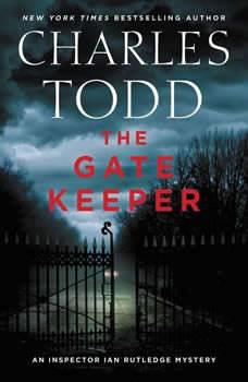 The Gate Keeper: An Inspector Ian Rutledge Mystery, Charles Todd