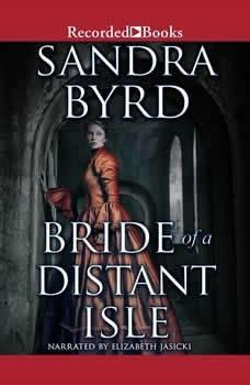 Bride of a Distant Isle, Sandra Byrd