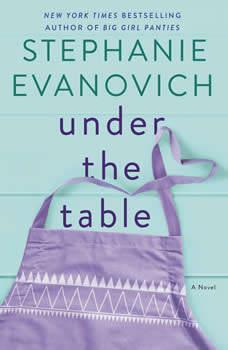 Under the Table: A Novel A Novel, Stephanie Evanovich