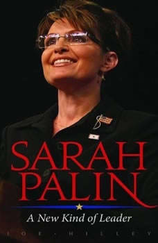 Sarah Palin: A New Kind of Leader, Joe Hilley