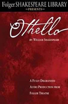 Othello: Fully Dramatized Audio Edition, William Shakespeare