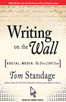 Writing on the Wall: Social Media: The First 2,000 Years, Tom Standage