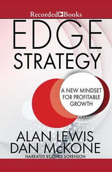Edge Strategy: A New Mindset for Profitable Growth, Alan Lewis