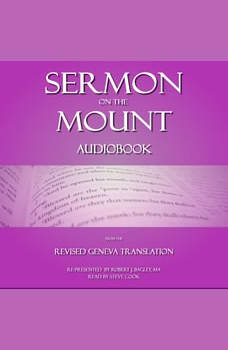 Sermon on The Mount: From The Revised Geneva Translation, Robert J. Bagley