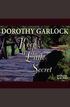 Keep a Little Secret, Dorothy Garlock