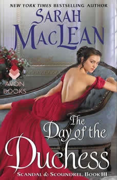 The Day of the Duchess: Scandal & Scoundrel, Book III Scandal & Scoundrel, Book III, Sarah MacLean