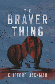 The Braver Thing, Clifford Jackman