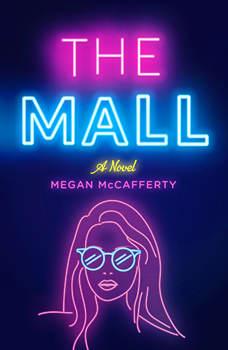 The Mall: A Novel, Megan McCafferty