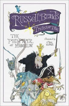 The Pied Piper of Hamelin: Russell Brand's Trickster Tales, Russell Brand