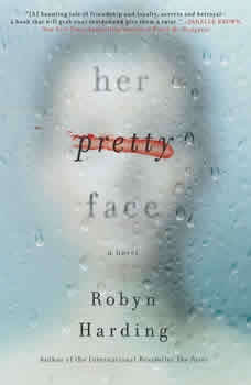 Her Pretty Face, Robyn Harding