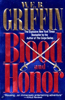 Blood and Honor, W.E.B. Griffin