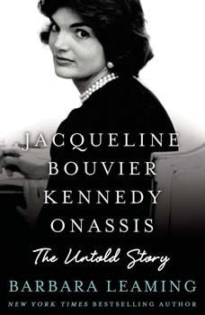 Jacqueline Bouvier Kennedy Onassis: The Untold Story, Barbara Leaming