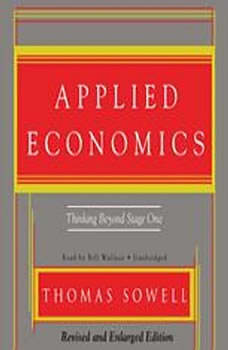 Applied Economics: Thinking Beyond Stage One: Second Edition, Thomas Sowell
