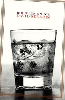 Holidays on Ice: Stories Stories, David Sedaris