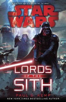 Lords of the Sith: Star Wars, Paul S. Kemp