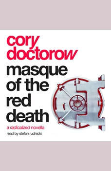 Masque of the Red Death: A Radicalized Novella, Cory Doctorow