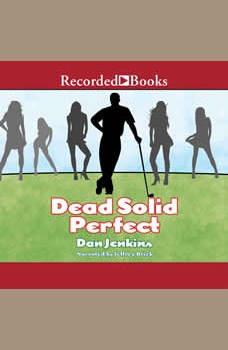 Dead Solid Perfect, Dan Jenkins
