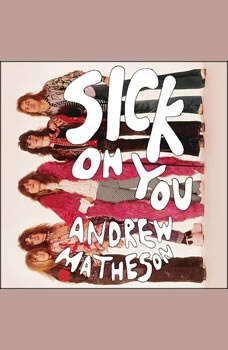 Sick on You: The Disastrous Story of The Hollywood Brats, the Greatest Band You've Never Heard Of, Andrew Matheson