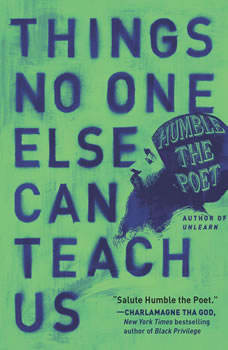 Things No One Else Can Teach Us: Turning Losses Into Lessons, Humble the Poet