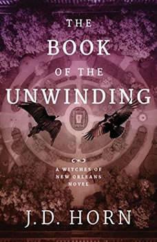 The Book of the Unwinding, J. D. Horn