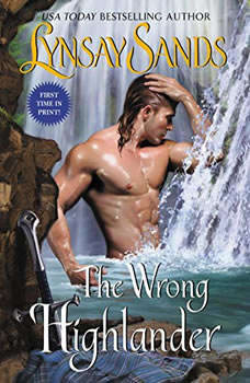 The Wrong Highlander: Highland Brides Highland Brides, Lynsay Sands