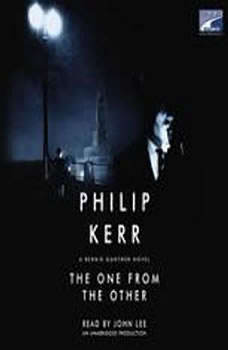The One from the Other: A Bernie Gunther Novel, Philip Kerr