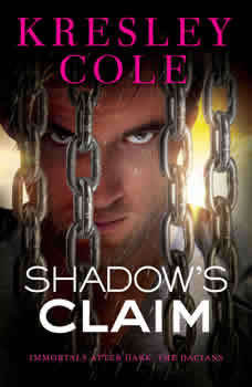 Shadow's Claim: Immortals After Dark: The Dacians Immortals After Dark: The Dacians, Kresley Cole