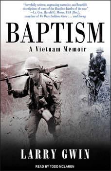 Baptism: A Vietnam Memoir, Larry Gwin