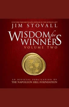 Wisdom for Winners Vol 2:An Official Publication of the Napoleon Hill Foundation, Jim Stovall