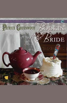 A Bodkin for the Bride: A Wisteria Tearoom Mystery, Patrice Greenwood