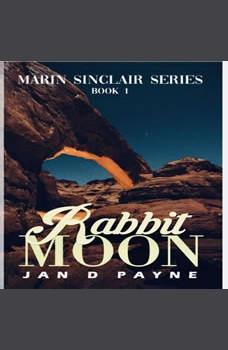 Rabbit Moon: A Navajoland Mystery, Jan D Payne