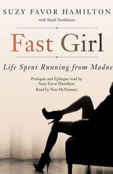 Fast Girl: A Life Spent Running from Madness, Suzy Favor Hamilton