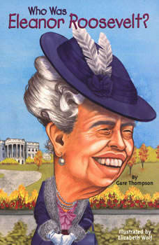 Who Was Eleanor Roosevelt?, Gare Thompson