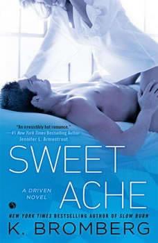 Sweet Ache: A Driven Novel, K. Bromberg